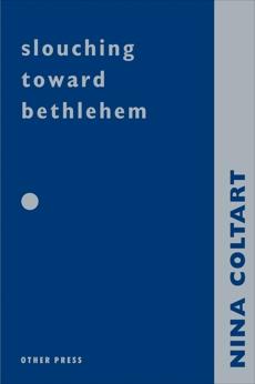 Slouching Towards Bethlehem, Coltart, Nina