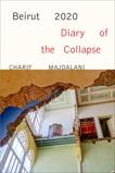 Beirut 2020: Diary of the Collapse, Majdalani, Charif