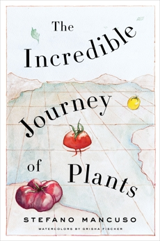 The Incredible Journey of Plants, Mancuso, Stefano