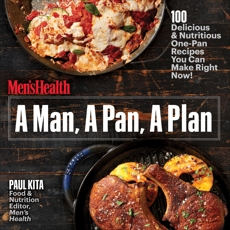 A Man, A Pan, A Plan: 100 Delicious & Nutritious One-Pan Recipes You Can Make Right Now!: A Cookbook, Kita, Paul