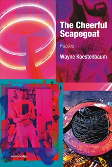 The Cheerful Scapegoat: Fables, Koestenbaum, Wayne