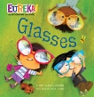 Glasses: Eureka! The Biography of an Idea, Houran, Lori Haskins