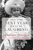 This Time Next Year We'll Be Laughing, Winspear, Jacqueline