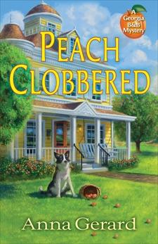 Peach Clobbered: A Georgia B&B Mystery, Gerard, Anna