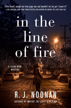 In the Line of Fire: A Laura Mori Mystery, Noonan, R. J.