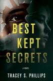 Best Kept Secrets: A Novel, Phillips, Tracey S.