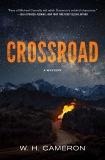 Crossroad: A Novel, Cameron, W. H.