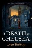 A Death in Chelsea: A Mayfair 100 Mystery, Brittney, Lynn