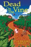 Dead on the Vine: A Finn Family Farm Mystery, White, Elle Brooke