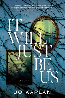 It Will Just Be Us: A Novel, Kaplan, Jo