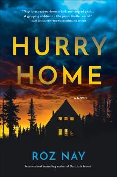 Hurry Home: A Novel, Nay, Roz