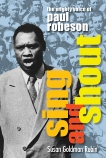 Sing and Shout: The Mighty Voice of Paul Robeson, Goldman, Susan Rubin