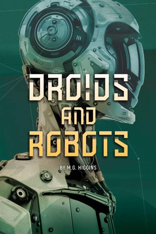 Droids and Robots, Higgins, M.g.
