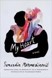 My Heart: A Novel, Mehmedinovic, Semezdin