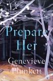 Prepare Her: Stories, Plunkett, Genevieve
