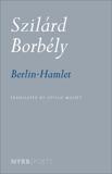 Berlin-Hamlet, Borbély, Szilárd