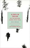 A Chill in the Air: An Italian War Diary, 1939-1940, Origo, Iris