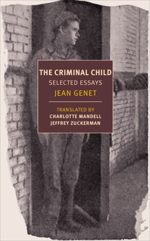 The Criminal Child: Selected Essays, Genet, Jean