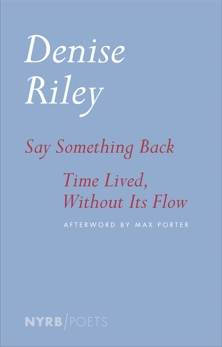 Say Something Back & Time Lived, Without Its Flow, Riley, Denise