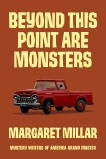 Beyond This Point Are Monsters, Millar, Margaret