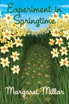 Experiment in Springtime, Millar, Margaret