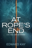 At Rope's End: A Dr. James Verraday Mystery, Kay, Edward