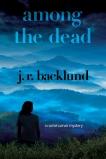 Among the Dead: A Rachel Carver Mystery, Backlund, J. R.