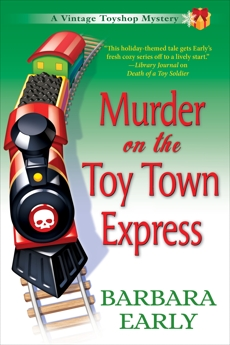 Murder on the Toy Town Express: A Vintage Toy Shop Mystery, Early, Barbara