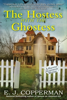 The Hostess with the Ghostess: A Haunted Guesthouse Mystery, Copperman, E. J.