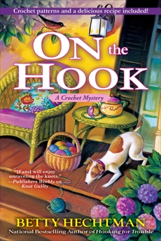On the Hook: A Crochet Mystery, Hechtman, Betty