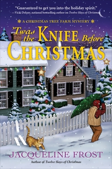 Twas the Knife Before Christmas: A Christmas Tree Farm Mystery, Frost, Jacqueline