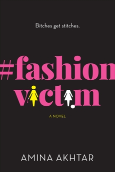 #FashionVictim: A Novel, Akhtar, Amina