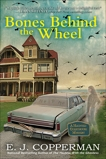 Bones Behind the Wheel: A Haunted Guesthouse Mystery, Copperman, E. J.