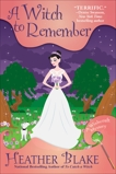 A Witch to Remember: A Wishcraft Mystery, Blake, Heather