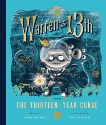 Warren the 13th and the Thirteen-Year Curse: A Novel, del Rio, Tania
