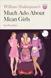 William Shakespeare's Much Ado About Mean Girls, Doescher, Ian