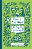 Monster, She Wrote: The Women Who Pioneered Horror and Speculative Fiction, Kröger, Lisa & Anderson, Melanie R.