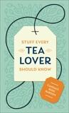 Stuff Every Tea Lover Should Know, Rardon, Candace Rose