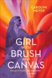 Girl with Brush and Canvas: Georgia O'Keeffe, American Artist, Meyer, Carolyn