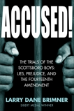 Accused!: The Trials of the Scottsboro Boys: Lies, Prejudice, and the Fourteenth Amendment, Brimner, Larry Dane