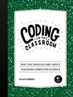 Coding in the Classroom: Why You Should Care About Teaching Computer Science, Somma, Ryan