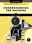 Write Great Code, Volume 1, 2nd Edition: Understanding the Machine, Hyde, Randall