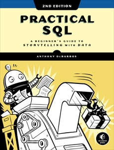 Practical SQL, 2nd Edition: A Beginner's Guide to Storytelling with Data, DeBarros, Anthony