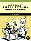 The Big Book of Small Python Projects: 81 Easy Practice Programs, Sweigart, Al