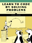 Learn to Code by Solving Problems: A Python Programming Primer, Zingaro, Daniel