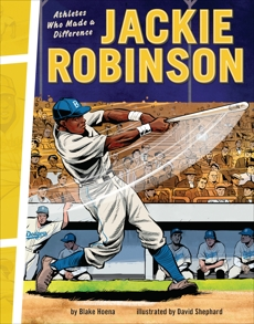 Jackie Robinson: Athletes Who Made a Difference, Hoena, Blake