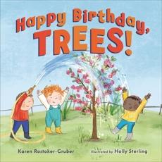 Happy Birthday, Trees!, Rostoker-Gruber, Karen