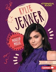 Kylie Jenner: Makeup Mogul, Schwartz, Heather E.