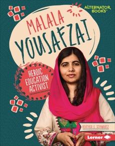 Malala Yousafzai: Heroic Education Activist, Schwartz, Heather E.