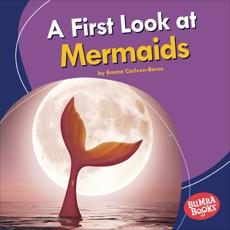 A First Look at Mermaids, Carlson-Berne, Emma